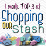 2 x Shopping Our Stash Top 3
