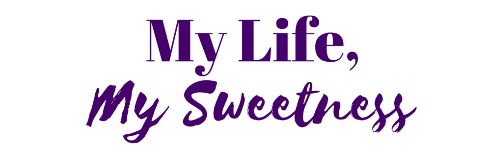 My Life, My Sweetness