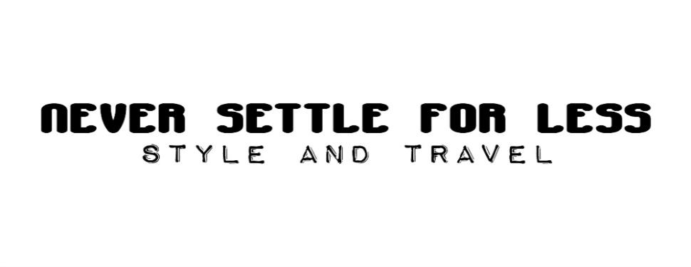 .never settle for less.