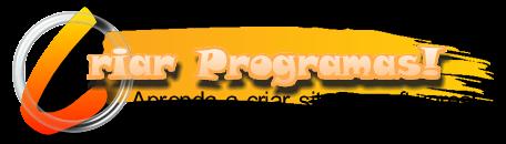 Criar Programas | Tudo sobre desenvolvimento de software