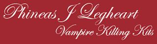 Phineas J Legheart Vampire Killing Kits