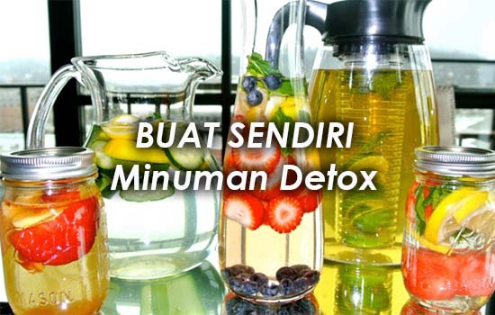 DIY 8 Resipi Minuman Detox Untuk Kesihatan