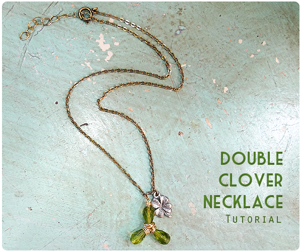 http://www.erinsiegeljewelry.blogspot.com/2014/02/double-clover-necklace-diy-tutorial.html