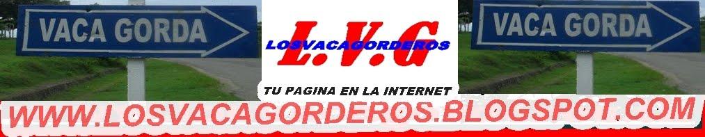 WWW.LOSVACAGORDEROS.BLOGSPOT.COM