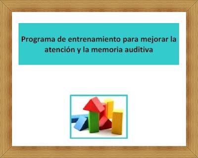 http://www.orientacionandujar.es/wp-content/uploads/2014/10/Programa-de-entrenamiento-para-mejorar-atencio%CC%81n-y-memoria-auditiva..pdf