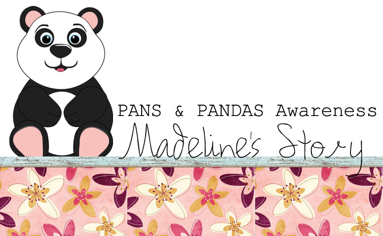 PANS & PANDAS Awareness - Madeline's Story