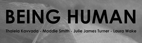 Being Human 6th May - 18th June