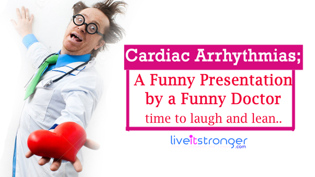 cardiac arrythmias funny presentation