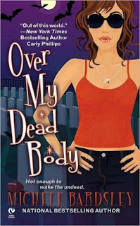 Over My Dead Body is the fifth book in the Broken Heart paranormal series by Michele Bardsley.