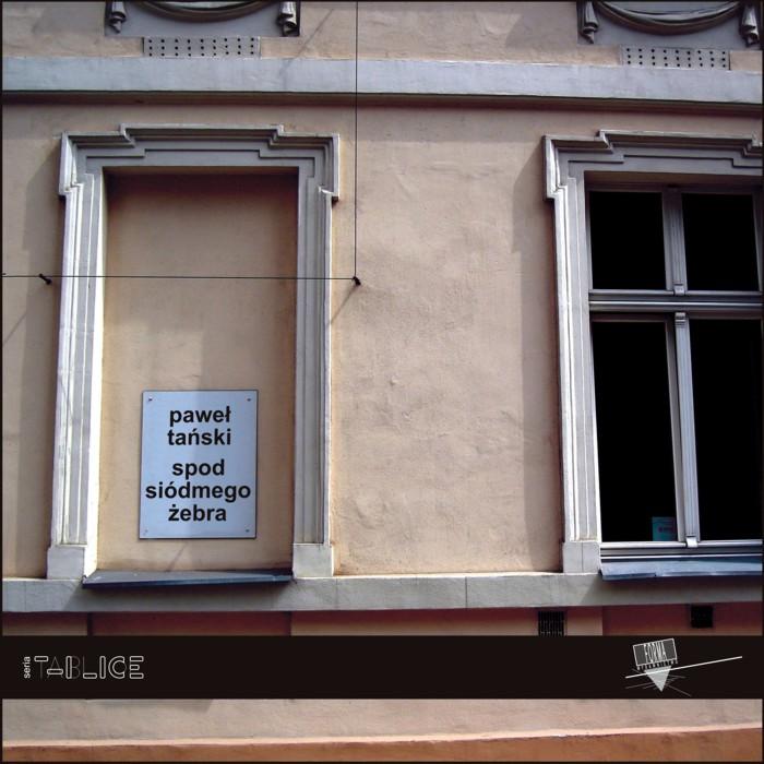 """Paweł Tański """"Spod siódmego żebra"""""""