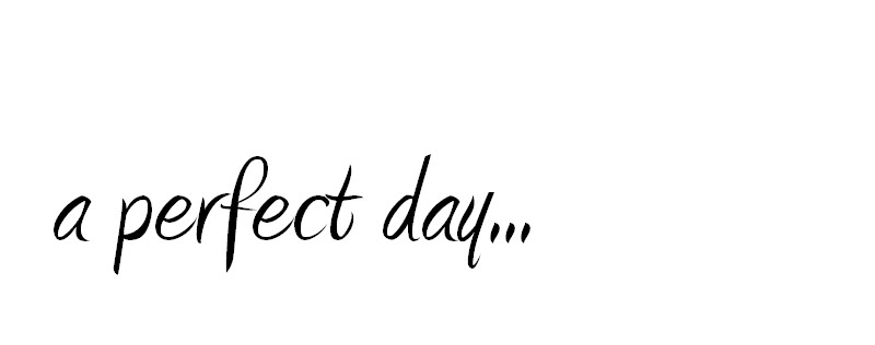 a perfect day...