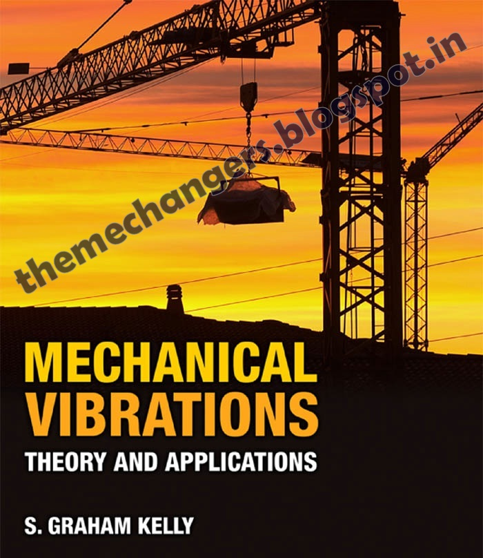 Ebook: Mechanical Vibration by S. Graham Kelly - Mechanical Engineers