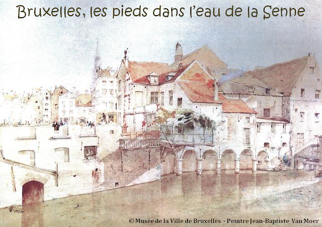 Bruxelles, les pieds dans l'eau de la Senne - Bruxelles disparu - Aquarelle de Jean-Baptiste Van Moer - Musée de la Ville de Bruxelles - Bruxelles-Bruxellons
