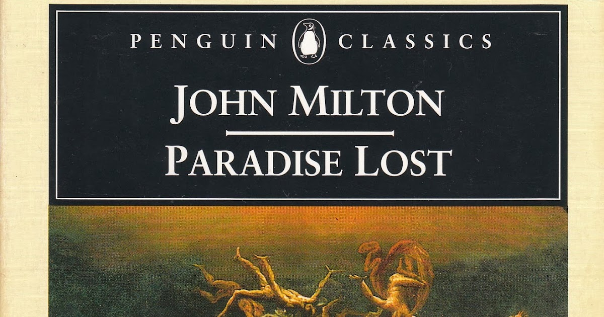 john milton paradise lost essay Paradise lost john milton contents context more characters from paradise lost the 10 most important tips for writing the perfect common app essay.