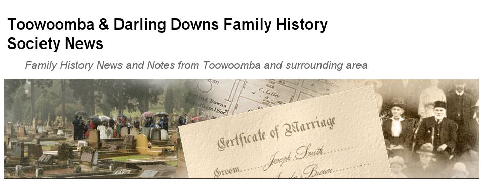 Toowoomba and Darling Downs Family History News