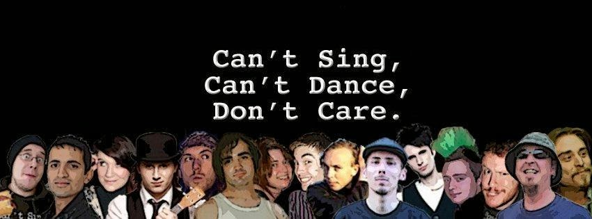 Can't Sing, Can't Dance, Don't Care.