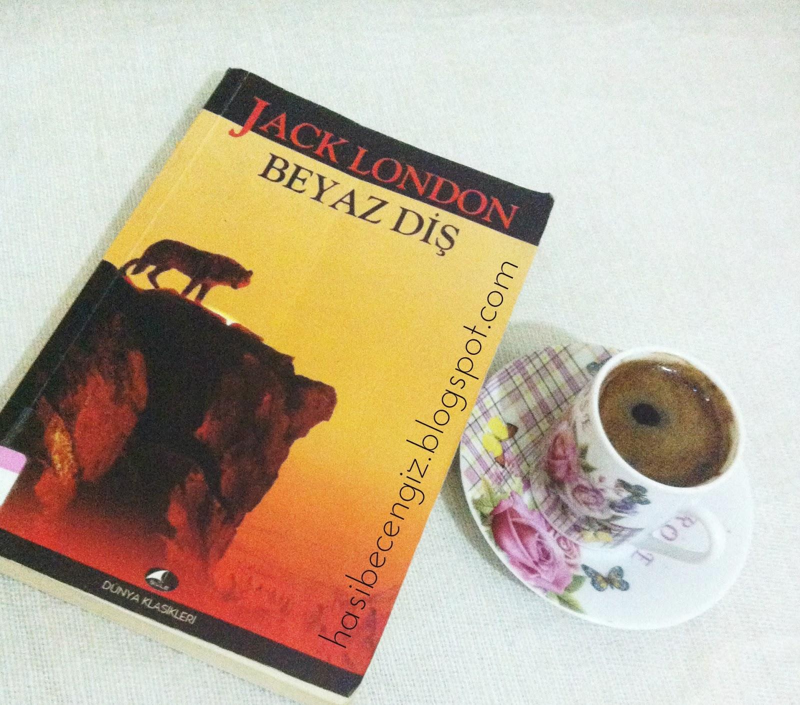 Kitap Eleştirisi Beyaz Diş Jack London Hasibe Cengiz