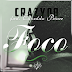 Crazy Boy - FOCO feat. Edivaldo Prince (Prod. ByScarecrow Beats)  [Download Track]
