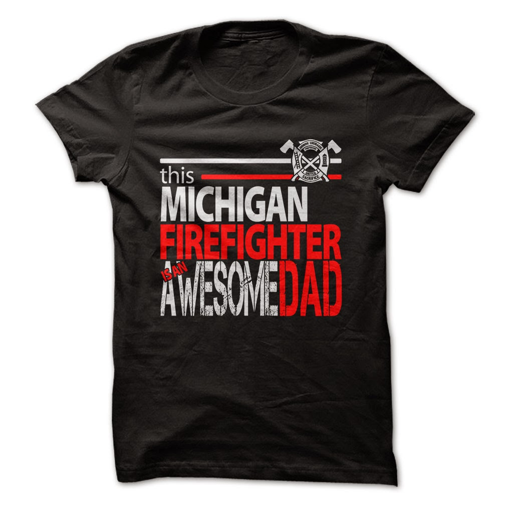 Michigan Firefighter Dad T Shirts