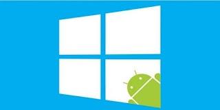 Sebentar Lagi Aplikasi Windows Akan Dapat Berjalan Di Android