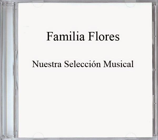 Familia Flores-Nuestra Selección Musical-