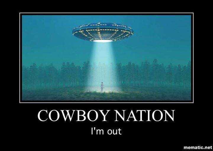cowboy nation i'm out. - #cowboynation #imout #cowboys #ufo