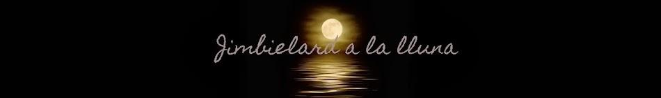 Jimbielard a la lluna