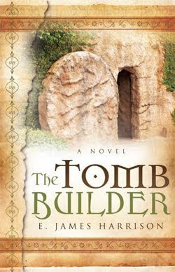 The Tomb Builder by E. James Harrison