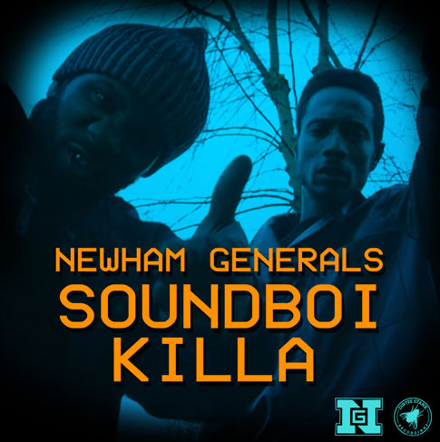 Newham Generals (Footsie and D Double E) - Soundboi Killa produced by Toddla T