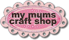 I'm on the My Mum's Craft Shop DT