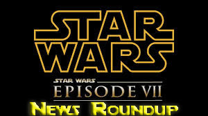 star wars vii news roundup