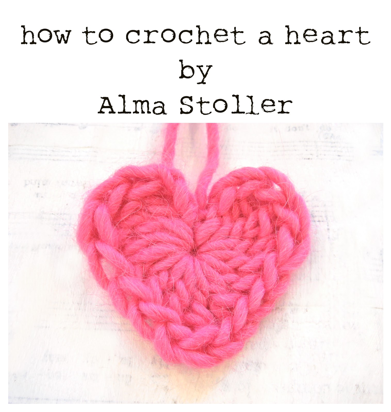 Crochet A Heart : Alma Stoller: Tutorial: how to crochet a heart
