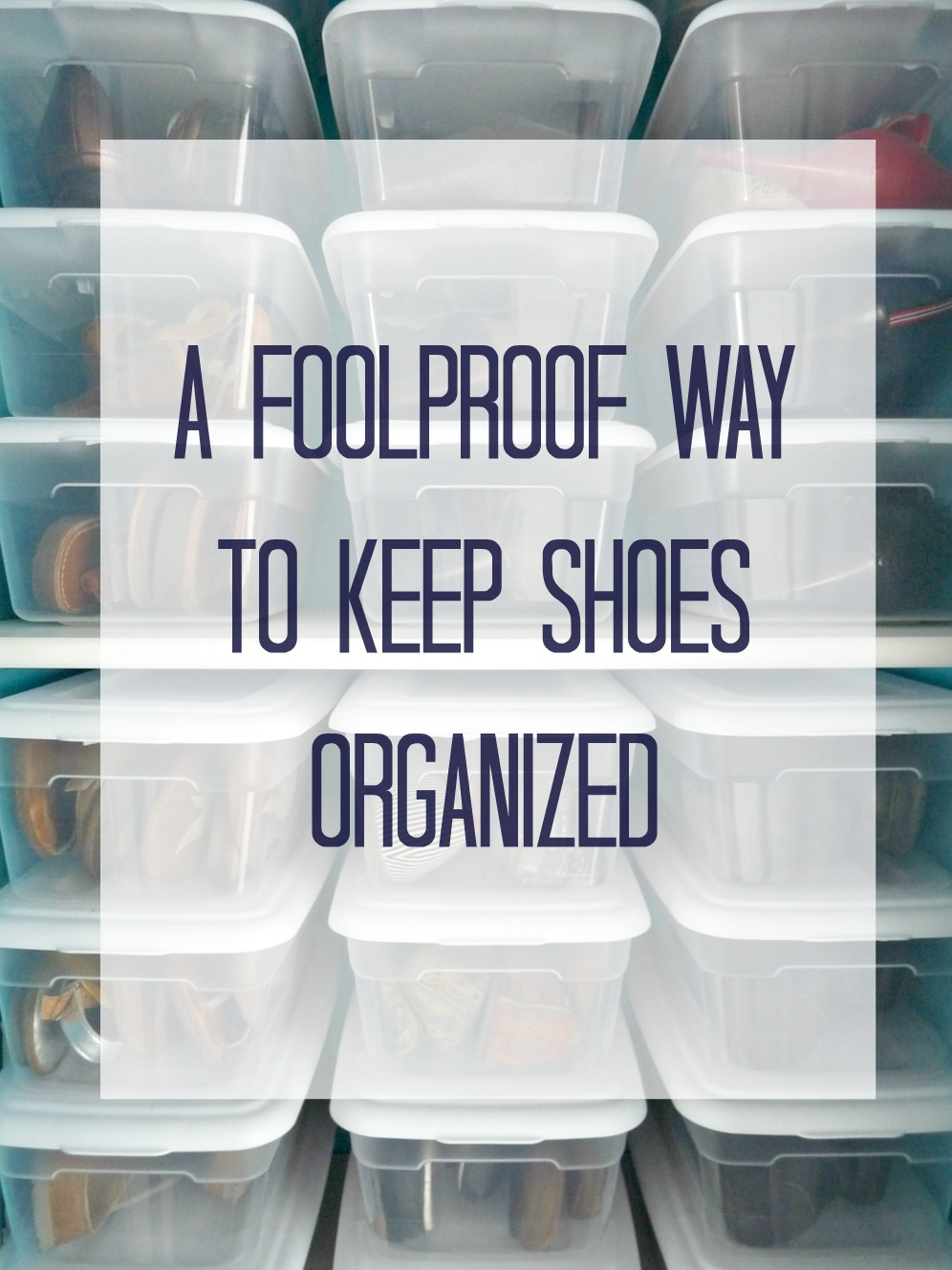 A foolproof way to organize shoes