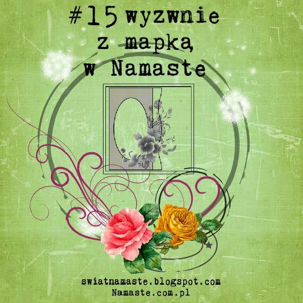 http://www.swiatnamaste.blogspot.com/2014/07/15-wyzwanie-z-mapka.html