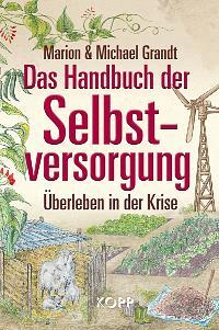 Marion und Michael Grandt Das Handbuch der Selbstversorgung