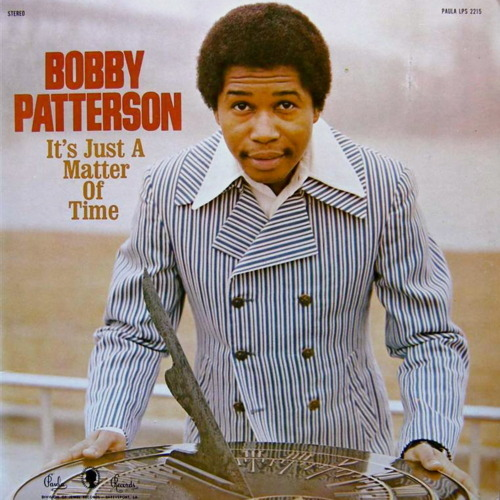 Bobby Patterson Its Just A Matter Of Time
