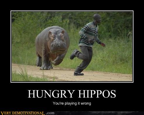 [Image: demotivational-posters-hungry-hippos.jpg]