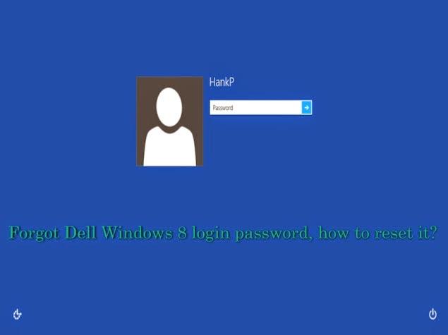 forgot dell windows 8 password
