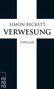 http://rowohlt.de/buch/Simon_Beckett_Verwesung.2635776.html