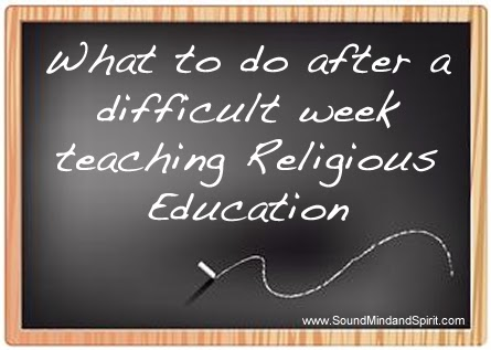 What to do after a difficult week teaching religious education