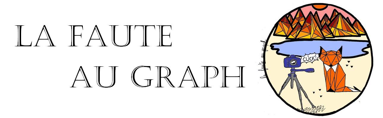La Faute Au Graph.