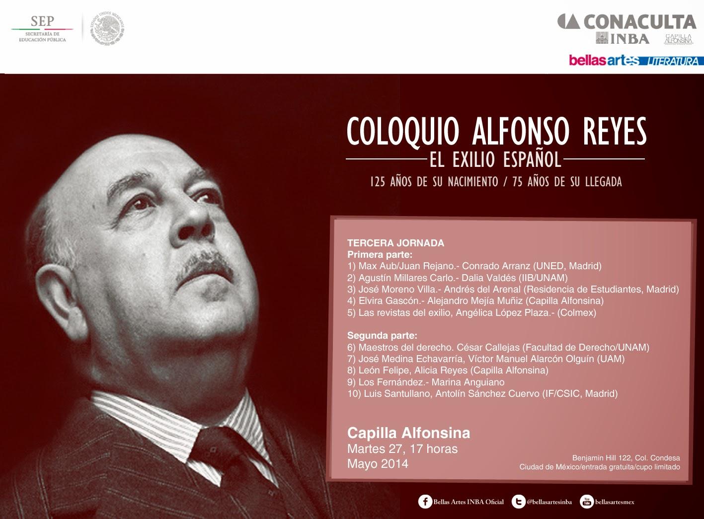 Coloquio Alfonso Reyes y el exilio español 125 años de su nacimiento / 75 años de su llegada