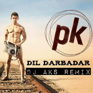 AMIR KHAN'S PK 2014 - DIL DARBADAR DJ AKS REMIX