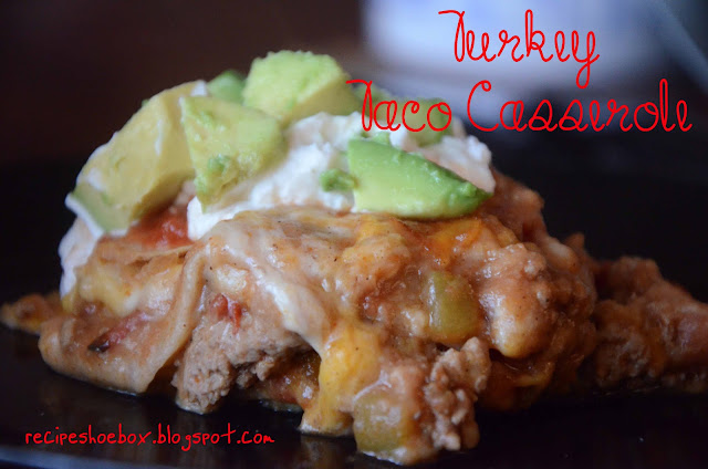 Recipe Shoebox: Turkey Taco Casserole