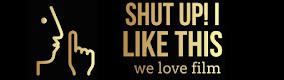 Shut Up! I Like This: Film Podcast