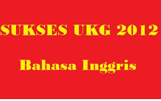 Soal UKG 2015 Online Bahasa Inggris Terbaru Hari Pertama, SMP SMP 2015 img2