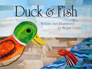 Duck and Fish written and illustrated by Megan Coyle
