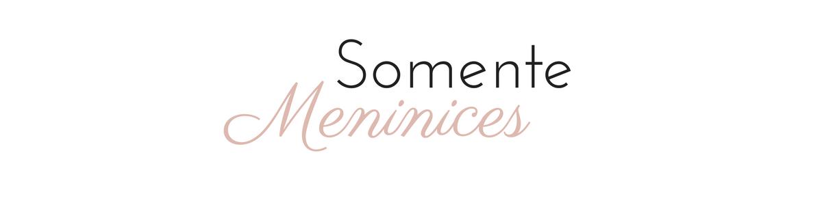 Somente Meninices