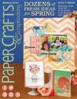 Paper Crafts & Scrapbooking March 2014