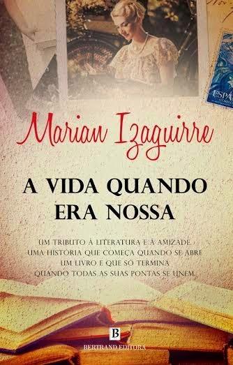 A Vida quando era Nossa - Marian Izaguirre